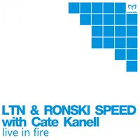 Live in Fire — LTN, Ronski Speed & Cate Kanell