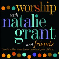 Worship With Natalie Grant & Friends — Natalie Grant