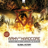 Global Victory (Army of Hardcore Anthem 2010) — Masters of Noise feat. The Beat Controller, Masters of Noise & The Beat Controller