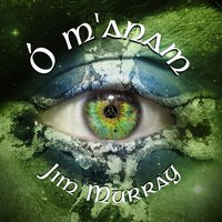 Ó M'anam — Jim Murray