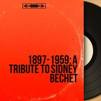 1897-1959 : A Tribute to Sidney Bechet — сборник