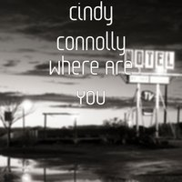 Where Are You — Cindy Connolly