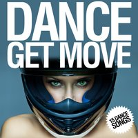 Dance Get Move (16 Dance Songs) — сборник