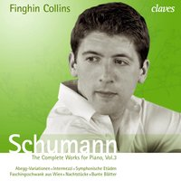 Schumann: The Complete Works for Piano, Vol. 3 — Finghin Collins, Роберт Шуман