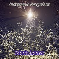 Christmas Is Everywhere — Mario Lanza