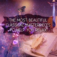 The Most Beautiful Classical Masterpieces to Help You Relax - Relaxing Music for Meditation, Deep Meditation Music & Body Harmony, Inner Peace — Deep Relaxation Maestro