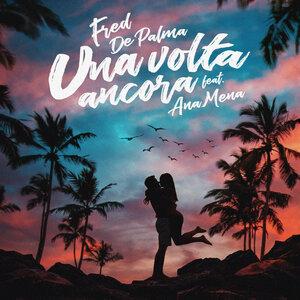 Fred De Palma, Ana Mena - Una volta ancora