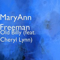 Old Billy — Cheryl Lynn, MaryAnn Freeman