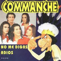 No Me Digas Adios — Commanche
