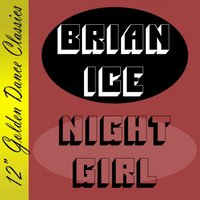 Night Girl — Brian Ice