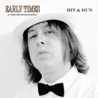 Hit & Run — Early Times