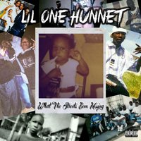 What the Streets Been Missing — Lil OneHunnet