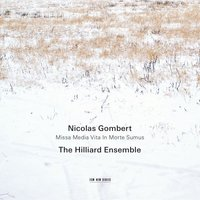 Gombert: Missa media vita in morte sumus — Hilliard Ensemble