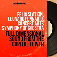Full Dimensional Sound from the Capitol Tower — Felix Slatkin, Leonard Pennario, Concert Arts Symphony Orchestra, Людвиг ван Бетховен