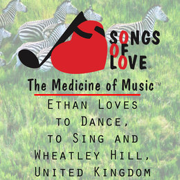 Ethan Loves to Dance, to Sing and Wheatley Hill, United Kingdom — D. Davis