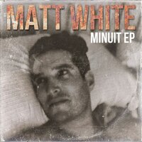 Minuit — Matt White