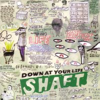 Down at Your Life — Shaft