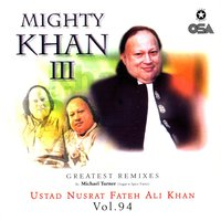Mighty Khan 3, Vol. 94 — Ustad Nusrat Fateh Ali Khan, Michael Turner