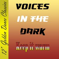 Keep It Warm — Voices In The Dark