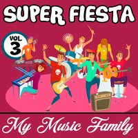 Super Fiesta - Volume 3 — My Music Family