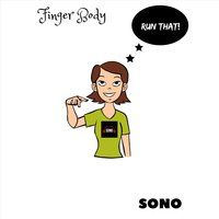 Finger Body (Run That) — Sono
