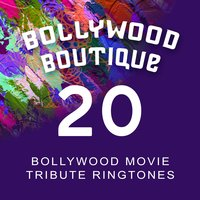 Bollywood Movie Tribute Ringtones #20 — Bollywood Boutique