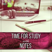 Time for Study with Notes - Instrumental Music for Concentration, Calm Background Music for Homework, Brain Power, Relaxing Music, Exam Study, Music for The Mind — Exam Study Background Music Consort