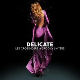 Delicate — Groovy Waters, Les Crossaders