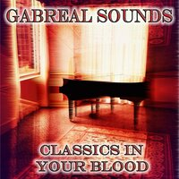 Classics in Your Blood — GABREAL SOUNDS