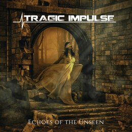 Echoes of the Unseen — Tragic Impulse