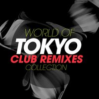 World of Tokyo Club Remixes Collection — сборник