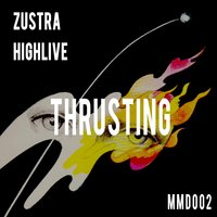 Thrusting — Zustra & HighLive