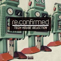 Re:Confirmed - Tech House Selection — сборник