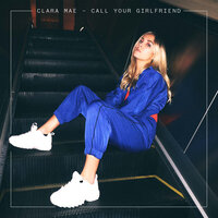 Call Your Girlfriend — Clara Mae