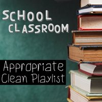 School Classroom Appropriate Clean Playlist — сборник