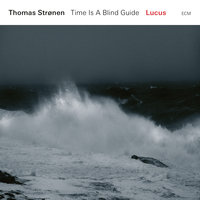 Lucus — Thomas Strønen, Time Is A Blind Guide