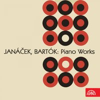 Janáček and Bartók: Piano Works — Karel Vacek, Бела Барток, Леош Яначек, Zdenek Macal, Jarmil Burghauser, Josef Páleníček, Vlastimil Lejsek, Vera Lejskova