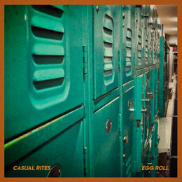 Egg Roll — Casual Rites