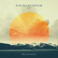 Desolate Angels — Soundscapism Inc.