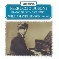 Busoni: Piano Music, Vol. 1 — Ferruccio Busoni, William Stephenson