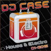 DJ Case House & Electro 01-2015 — сборник