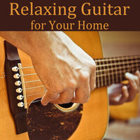 Relaxing Guitar for Your Home — Guitar, The O'Neill Brothers Group