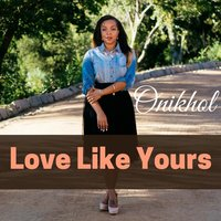 Love Like Yours — Onikhol