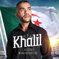 L'Algérie Manensaheche - Single — Khalil