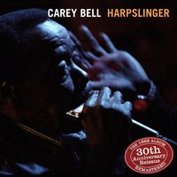Harpslinger 30th Anniversary Reissue-Complete for the First Time — Carey Bell