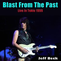 Blast From The Past — Jeff Beck