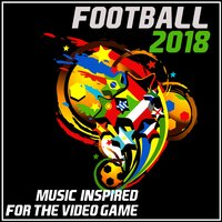 Football 2018 (Music Inspired by the Video Game) — сборник