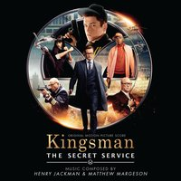 Kingsman - The Secret Service — Henry Jackman, Matthew Margeson