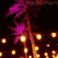 You Still Play It — zPrime, K.T.G