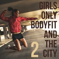 Girls Only, Bodyfit & the City, Vol. 2 — сборник
